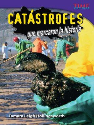 cover image of Catástrofes que marcaron la historia (Unforgettable Catastrophes)