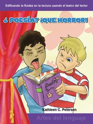 cover image of ¿Poesía? ¡Qué horror! (Poetry? Yuck!)