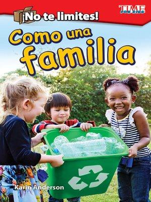 cover image of ¡No te limites! Como una familia (Outside the Box: Like a Family)