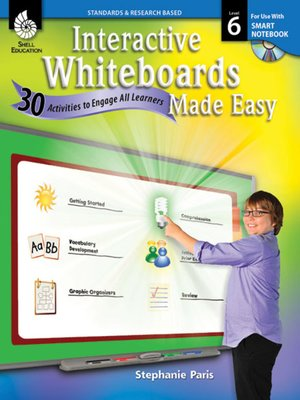 cover image of Interactive Whiteboards Made Easy: 30 Activities to Engage All Learners: Level 6 (SMART Notebook Software)