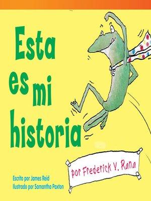 cover image of Esta es mi historia por Frederick V. Rana (This Is My Story by Frederick G. Frog)