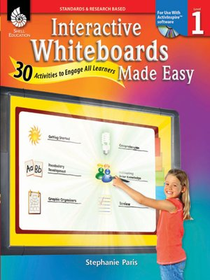 cover image of Interactive Whiteboards Made Easy: 30 Activities to Engage All Learners: Level 1 (ActivInspire Software)