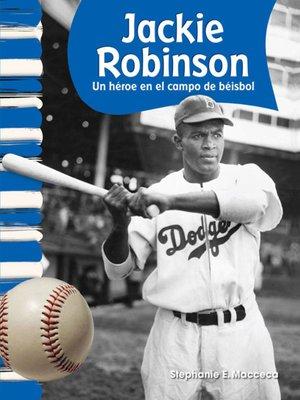 cover image of Jackie Robinson: Un héroe en el campo de béisbol (Jackie Robinson: Hero on the Baseball Field)