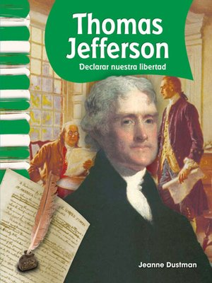 cover image of Thomas Jefferson: Declarar nuestra libertad (Thomas Jefferson: Declaring Our Freedom)