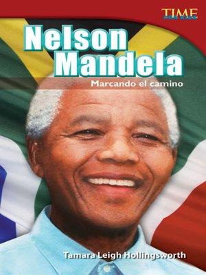 cover image of Nelson Mandela: Marcando el camino (Nelson Mandela: Leading the Way)