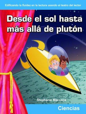 cover image of Desde el sol hasta mas alla de pluton (From the Sun to Beyond Pluto)
