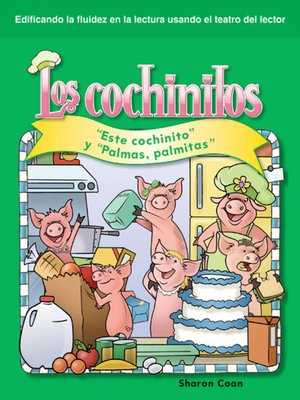 """cover image of Los cochinitos: """"Este cochinito"""" y """"Palmas, palmitas"""" (Little Piggies: This Little Piggy and Pat-A-Cake)"""