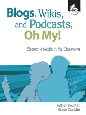cover image of Blogs, Wikis, and Podcasts, Oh, My!