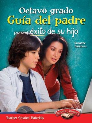 cover image of Octavo grado Guía del padre para el éxito de su hijo (Eighth Grade Parent Guide for Your Child's Success)