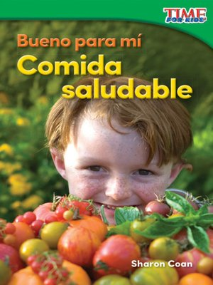 cover image of Bueno para mí: Comida saludable (Good for Me: Healthy Food)
