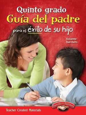 cover image of Quinto grado Guía del padre para el éxito de su hijo (Fifth Grade Parent Guide for Your Child's Success)