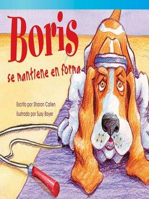 cover image of Boris se mantiene en forma (Boris Keeps Fit)