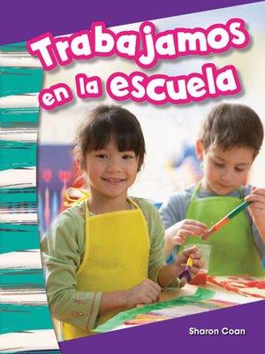 cover image of Trabajamos en la escuela (We Work at School)