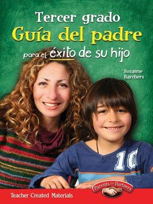 cover image of Tercer grado Guía del padre para el éxito de su hijo (Third Grade Parent Guide for Your Child's Success)