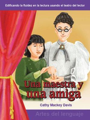 cover image of Una maestra y una amiga (A Teacher and a Friend)