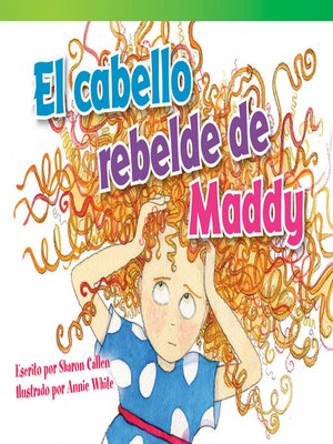cover image of El cabello rebelde de Maddy (Maddy's Mad Hair Day)
