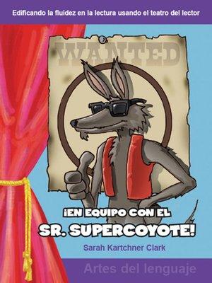 cover image of ¡En equipo con el Sr. Supercoyote! (Teaming with Mr. Cool!)