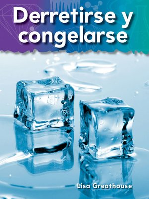 cover image of Derretirse y congelarse (Melting and Freezing)