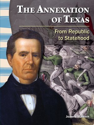 cover image of The Annexation of Texas: From Republic to Statehood