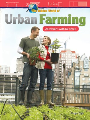 cover image of The Hidden World of Urban Farming: Operations with Decimals
