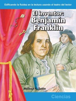 cover image of El inventor: Benjamin Franklin (The Inventor: Benjamin Franklin)