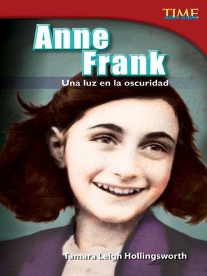 cover image of Anne Frank: Una luz en la oscuridad (Anne Frank: A Light in the Dark)