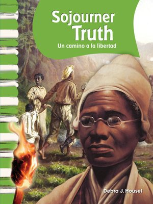 cover image of Sojourner Truth: Un camino a la libertad (Sojourner Truth: A Path to Freedom)