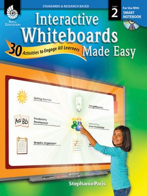 cover image of Interactive Whiteboards Made Easy: 30 Activities to Engage All Learners: Level 2 (SMART Notebook Software)