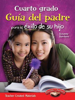 cover image of Cuarto grado Guía del padre para el éxito de su hijo (Fourth Grade Parent Guide for Your Child's Success)