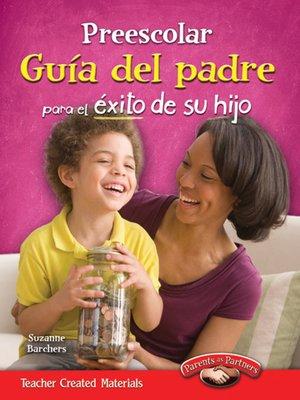cover image of Preescolar Guía del padre para el éxito de su hijo (Pre-K Parent Guide for Your Child's Success)