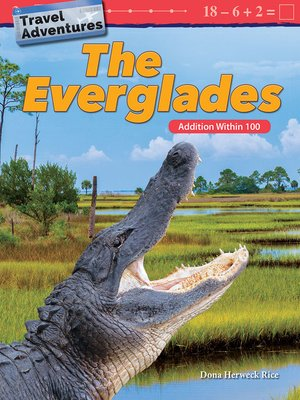 cover image of Travel Adventures: The Everglades: Addition Within 100