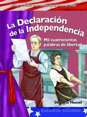 cover image of La Declaración de la Independencia (The Declaration of Independence )