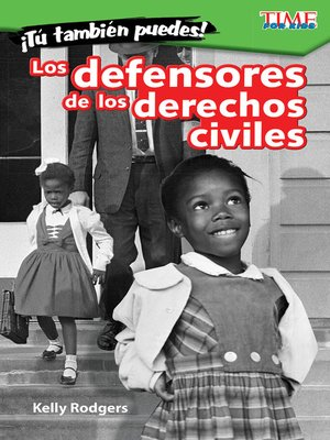 cover image of ¡Tú también puedes! Los defensores de los derechos civiles (You Can Too! Civil Rights Champions)