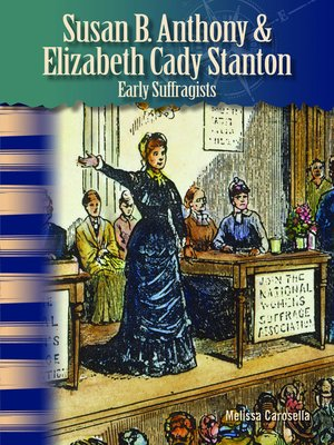 cover image of Susan B. Anthony & Elizabeth Cady Stanton