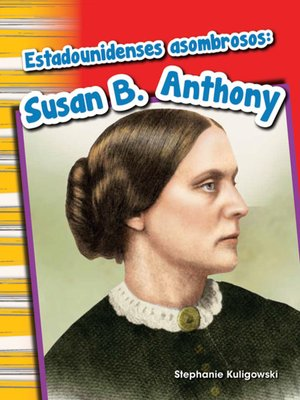cover image of Estadounidenses asombrosos: Susan B. Anthony (Amazing Americans: Susan B. Anthony)