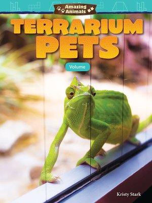 cover image of Amazing Animals: Terrarium Pets: Volume