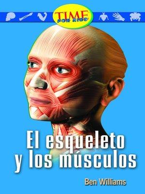 cover image of El esqueleto y los músculos (The Skeleton and Muscles)