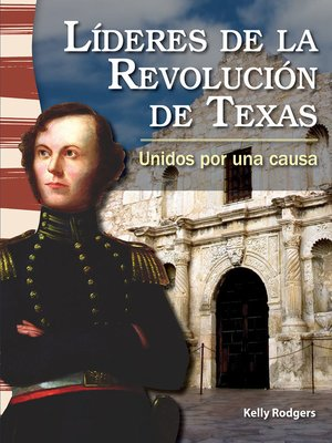 cover image of Líderes de la Revolución de Texas: Unidos por una causa (Leaders in the Texas Revolution: