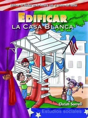 cover image of Edificar la Casa Blanca (Building Up the White House)