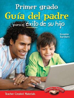 cover image of Primer grado Guía del padre para el éxito de su hijo (First Grade Parent Guide for Your Child's Success)