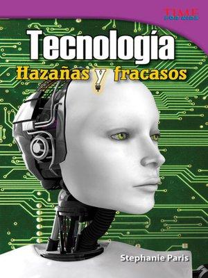 cover image of Tecnología: Hazañas y fracasos (Technology: Feats & Failures)