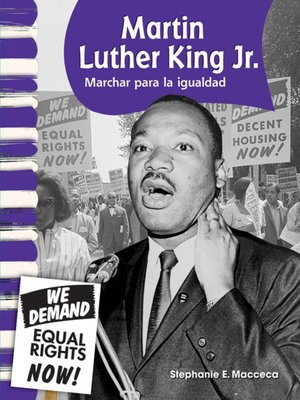 cover image of Martin Luther King Jr.: Marchar para la igualdad (Martin Luther King Jr. Marching for Equality)