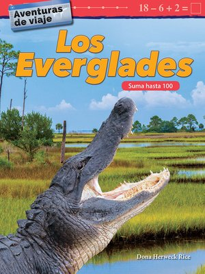 cover image of Aventuras de viaje: Los Everglades: Suma hasta 100 (Travel Adventures: The Everglades: Addition Within 100)