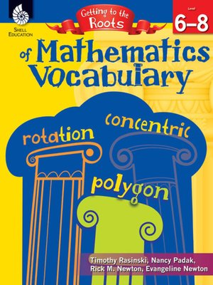 cover image of Getting to the Roots of Mathematics Vocabulary (Grades 6–8)