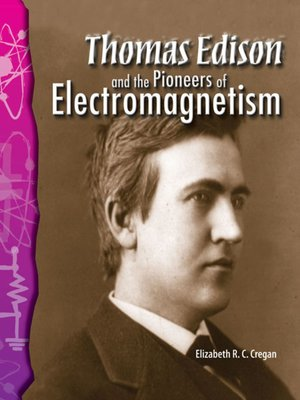 cover image of Thomas Edison and the Pioneers of Electromagnetism