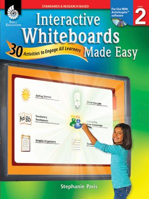 cover image of Interactive Whiteboards Made Easy: 30 Activities to Engage All Learners: Level 2 (ActivInspire Software)