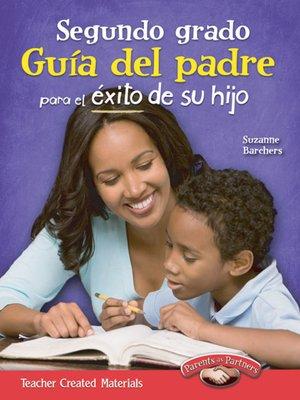 cover image of Segundo grado Guía del padre para el éxito de su hijo (Second Grade Parent Guide for Your Child's Success)