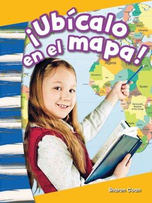 cover image of ¡Ubícalo en el mapa! Read-Along eBook