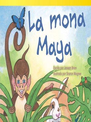 cover image of La mona Maya (Maya Monkey)