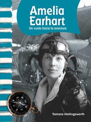cover image of Amelia Earhart: Un vuelo hacia la aventura (Amelia Earhart: Flying into Adventure)